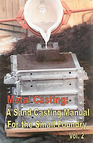 Metal Casting: A Sand Casting Manual for the Small Foundry 2