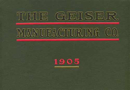 THE GEISER MANUFACTURING CO. 1905, E-BOOK
