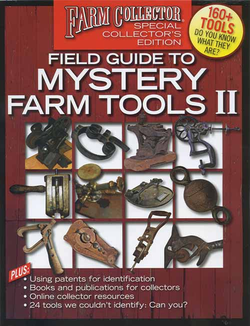 FARM COLLECTOR FIELD GUIDE TO MYSTERY FARM TOOLS, VOL. 2