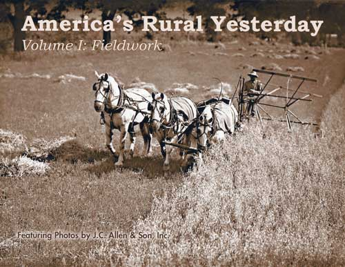 AMERICA'S RURAL YESTERDAY: VOLUME 1 FIELDWORK