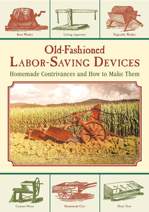 OLD-FASHIONED LABOR-SAVING DEVICES