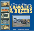 CLASSIC VINTAGE CRAWLERS AND DOZERS, VOLUME 1