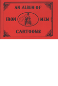 AN ALBUM OF IRON MEN CARTOONS
